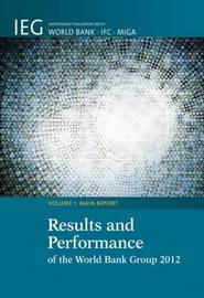 Results and Performance of the World Bank Group 2012 by Heather Dittbrenner