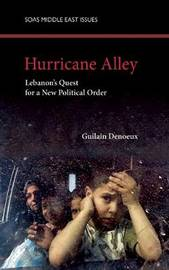 Hurricane Alley: Lebanon's Quest for a New Political Order by Guilain Denoeux image