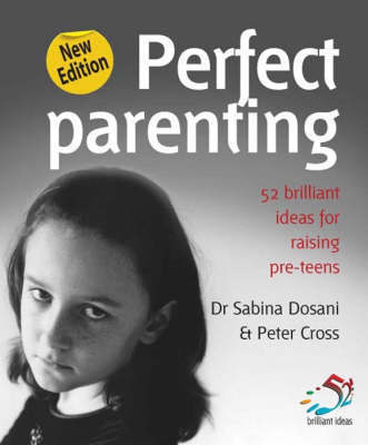Perfect Parenting: Brilliant Ideas for Raising Pre-teens by Dr. Sabina Dosani image