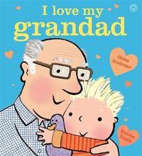 I Love My Grandad Board Book by Giles Andreae