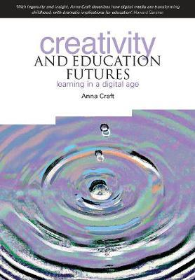 Creativity and Education Futures by Anna Craft image