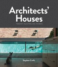 Architects' Houses by Stephen Crafti