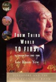 From Third World To First by Kuan Yew Lee