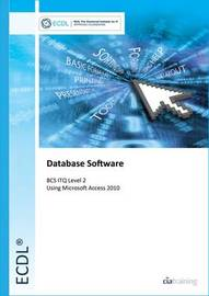 ECDL Syllabus 5.0 Module 5 Using Databases with Access 2010 by CIA Training Ltd