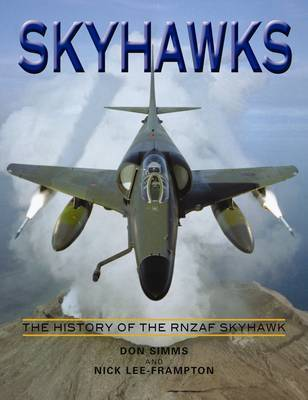 fbe2aadeae4b2 Skyhawks: The History of the RNZAF Skyhawk | Don Simms Book | Buy ...