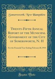 Twenty-Fifth Annual Report of the Municipal Government of the City of Somersworth, N. H by Somersworth New Hampshire image