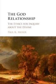 The God Relationship by Paul Moser image
