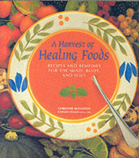 A Harvest of Healing Foods by Christine McFadden image