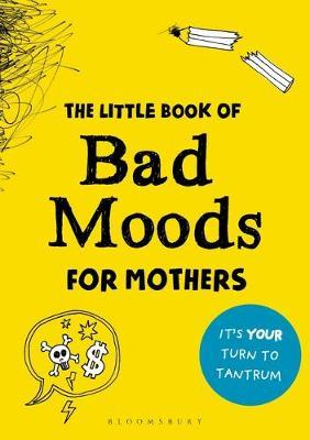 The Little Book of Bad Moods for Mothers by Lotta Sonninen