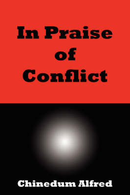 In Praise of Conflict by Chinedum Alfred image