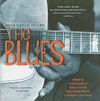 Martin Scorsese Presents The Blues: A Musical Journey by Peter Guralnick
