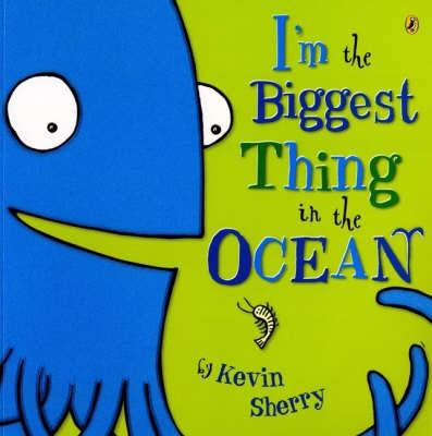 I'm the Biggest Thing in the Ocean by Kevin Sherry image