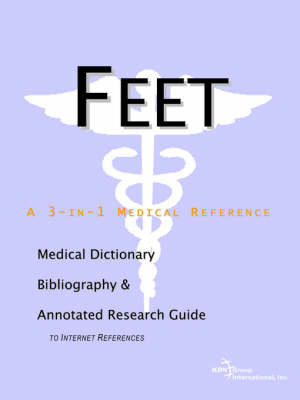 Feet - A Medical Dictionary, Bibliography, and Annotated Research Guide to Internet References by ICON Health Publications image