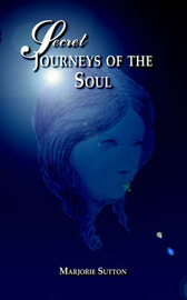 Secret Journeys of the Soul by Marjorie Sutton image