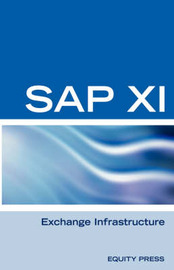 SAP XI Interview Questions, Answers, and Explanations by Terry Sanchez-Clark