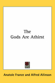 The Gods Are Athirst by Anatole France image