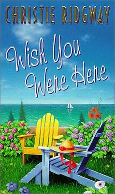 Wish You Were Here by Christie Ridgway image