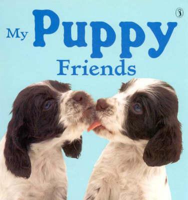 My Puppy Friends by Jane Burton