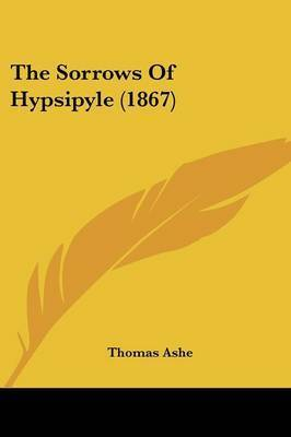The Sorrows Of Hypsipyle (1867) by Thomas Ashe