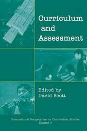 Curriculum and Assessment by David Scott