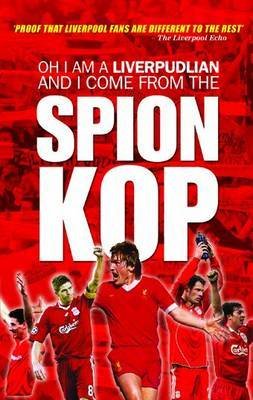 Oh I am a Liverpudlian and I Come from the Spion Kop by Chris McLoughlin