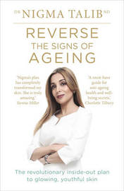 Reverse the Signs of Ageing by Nigma Talib