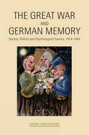 The Great War and German Memory by Jason Crouthamel image