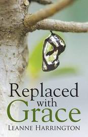 Replaced with Grace by Leanne Harrington