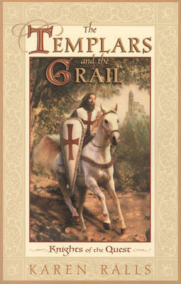 The Templars and the Grail by Karen Ralls image