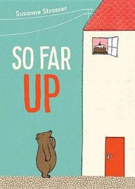 So Far Up by Susanne Strasser image