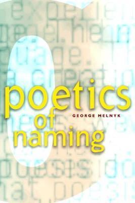 Poetics of Naming by George Melnyk