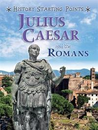 History Starting Points: Julius Caesar and the Romans by David Gill image