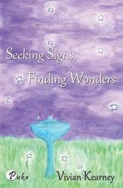 Seeking Signs, Finding Wonders by Vivian Kearney