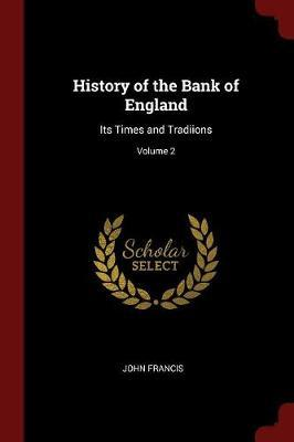 History of the Bank of England by John Francis