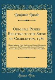Original Papers Relating to the Siege of Charleston, 1780 by Benjamin Lincoln image