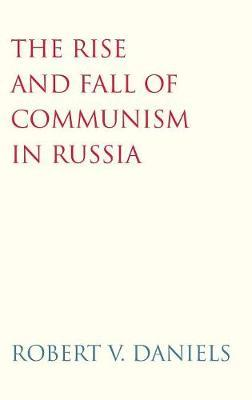 Rise and Fall of Communism in Russia by Robert V Daniels image