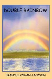 Double Rainbow by FRANCES COGAN JACKSON image