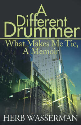 A Different Drummer: What Makes Me Tic, a Memoir by Herb Wasserman image