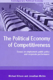 The Political Economy of Competitiveness by Michael Kitson image