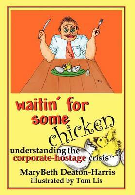 Waitin' for Some Chicken by Mary Beth Deaton-Harris