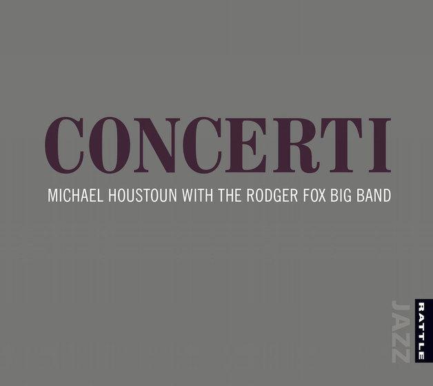 Concerti - Michael Houstoun & The Rodger Fox Big Band by Michael Houstoun & The Rodger Fox Big Band
