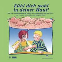 Fuhl Dich Wohl in Deiner Haut!: Ein Lese- Und Bilderbuch Fur Kinder Mit Neurodermitis Und Ihre Eltern by Ute Bock