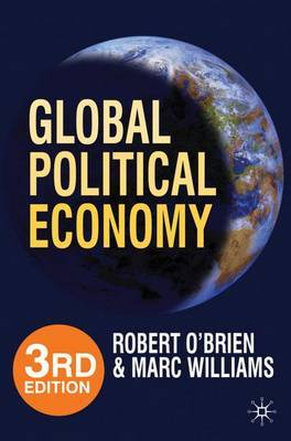 Global Political Economy: Evolution and Dynamics by Robert O'Brien