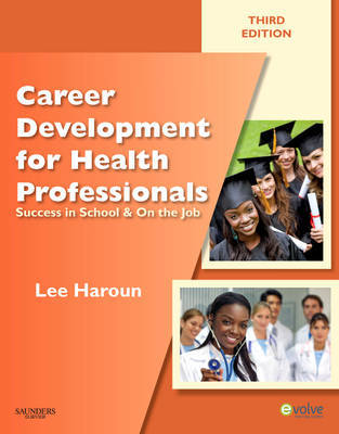 Career Development for Health Professionals: Success in School and on the Job by Lee Haroun image