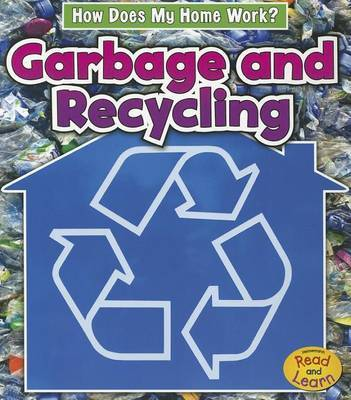 Garbage and Recycling (How Does My Home Work?) by Chris Oxlade