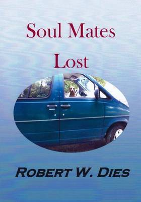 Soul Mates Lost by Robert W Dies image