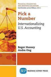 Pick a Number: Internationalizing U.S. Accounting by Roger Hussey
