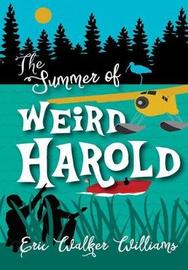 The Summer of Weird Harold by Eric Walker Williams image