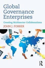Global Governance Enterprises by John J. Forrer