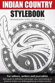 Indian Country Stylebook (2016) by Richard Walker